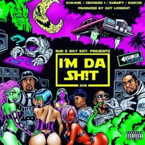I'm Da Sh!T (feat. Kokane, Crooked I, Kurupt, Roscoe) Prod. by Tonik Slam aka Got Loonch? (Hip-hop & Rap) #NewMusic 10