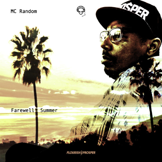 "FLOURISH$PROSPER MUSIC GROUP DISTRIBUTES SINGLE FROM MC RANDOM ""FAREWELL SUMMER"" AND MUCH ANTICIPATED ALBUM ""A BETTER WAY."" 1"