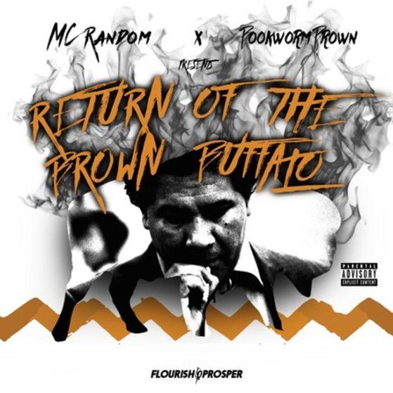 Return of the Brown Buffalo - EP - MC Random  #raptalk #flourishprosper #fpmg -f...