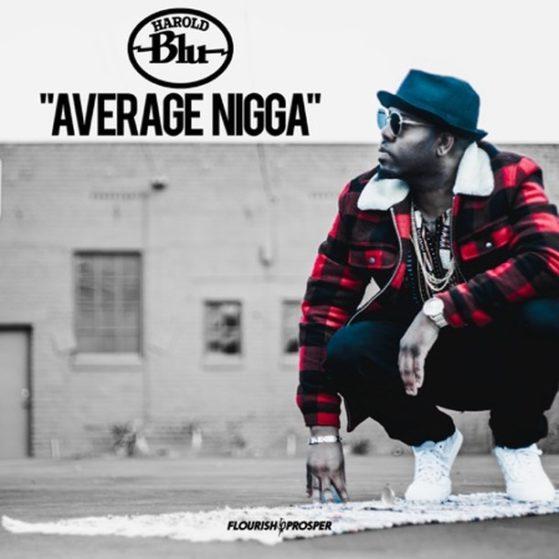 Average Nigga (feat. G-Laff) - Harold Blu  #raptalk #flourishprosper #fpmg -f$pm...